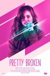 Pretty Broken (2018) free online full with english subtitles